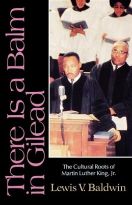 There is a balm in gilead the cultural roots of martin luther king there is a balm in gilead the cultural roots of martin luther king jr fandeluxe Image collections