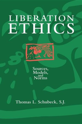 Liberation Ethics   -     By: Thomas Schubeck