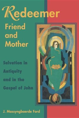 Redeemer Friend and Mother   -     By: J.M. Ford