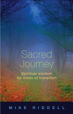 Sacred Journey - Spiritual Wisdom for Times of Transition  -     By: Mike Riddell
