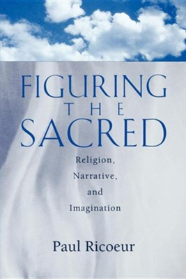 Figuring the Sacred    -     By: Paul Ricoeur