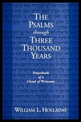 The Psalms Through Three Thousand Years   -     By: William L. Holladay