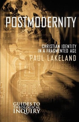 Postmodernity    -     By: Paul Lakeland
