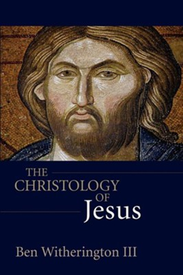 The Christology of Jesus    -     By: Ben Witherington III