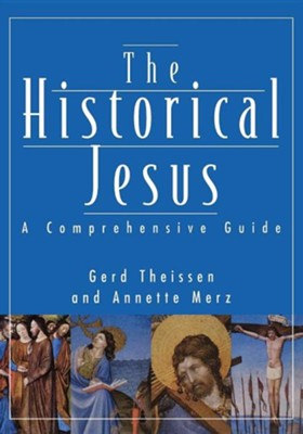 The Historical Jesus: A Comprehensive Guide   -     By: Gerd Theissen