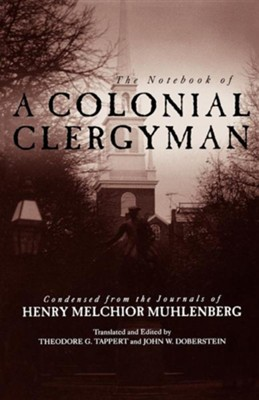 Notebook of a Colonial Clergyman- The.    -     Edited By: Theodore Tappert     By: Henry Muhlenberg