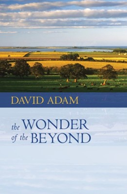 The Wonder of the Beyond  -     By: David Adam
