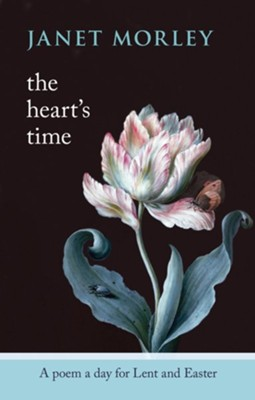 The Heart's Time - A Poem a Day for Lent and Easter  -     By: Janet Morley