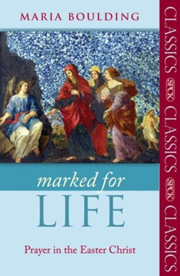 Marked for Life - Prayer in the Easter Christ  -     By: Maria Boulding