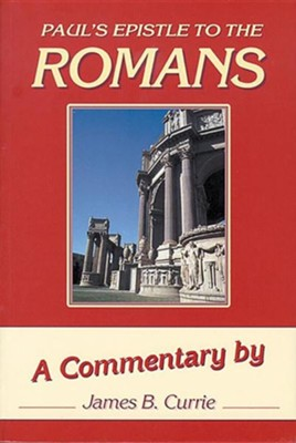 Paul's Epistle to the Romans  -     By: James Currie