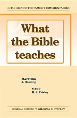 What The Bible Teaches: Matthew, Mark  -     By: John Heading, H.S. Paisley