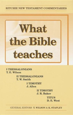 What The Bible Teaches: Thessalonians, Timothy, Titus  -     By: John Ritchie