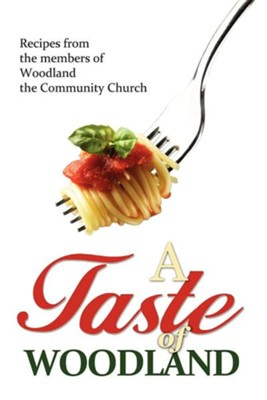 A Taste of Woodland  -     By: Woodland Community Church