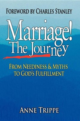 Marriage! the Journey  -     By: Anne Trippe, Charles F. Stanley