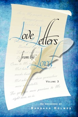 Love Letters from the Lord - Vol. 3  -     Edited By: Fran D. Lowe     By: Barbara Holmes