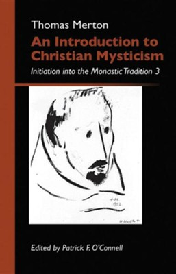An Introduction to Christian Mysticism: Initiation into the Monastic Tradition, 3  -     By: Thomas Merton
