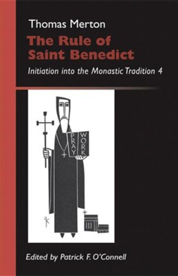 The Rule of Saint Benedict: Initiation into the Monastic Tradition 4  -     Edited By: Patrick F. O'Connell     By: Patrick F. O'Connell(Ed.)