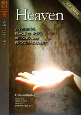 Heaven: An Eternal Place of Hope, Blessing, and Encouragement  -     By: Richard DeHaan