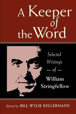 A Keeper of the Word Selected Writings of William Stringfellow  -     Edited By: Kellerman     By: Kellerman, ed.