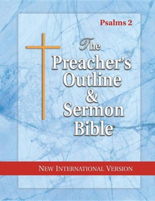 The Preacher's Outline & Sermon Bible: NIV Psalms 2   -