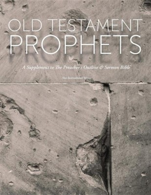Old Testament Prophets: A Supplement to the Preacher's Outline & Sermon Bible (NIV)  -