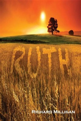 Ruth  -     By: Richard Milligan