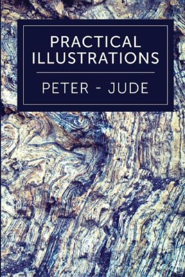 Practical Illustrations: 1 Peter-Jude  -