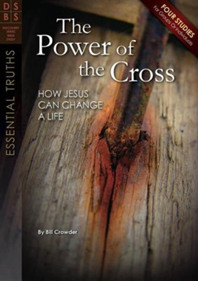 The Power of the Cross - Discovery Series Bible Study  -     By: Bill Crowder