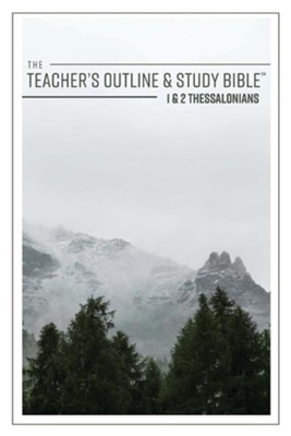 The Teacher's Outline & Study Bible: 1 & 2 Thessalonians  -
