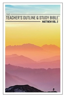 The Teacher's Outline & Study Bible: Matthew Vol. 2  -