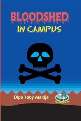 Bloodshed in Campus  -     By: Dipo Toby Alakija