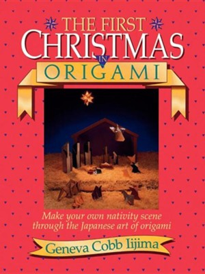 The First Christmas in Origami  -     By: Geneva Iijima