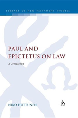 Paul and Epictetus on Law: A Comparison  -     By: Niko Huttunen