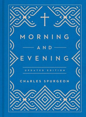 Morning and Evening - Revised, updated language edition  -     By: Charles H. Spurgeon
