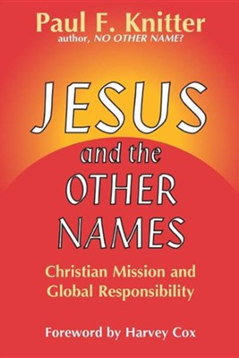Jesus & The Other Names   -     By: Harvey Cox
