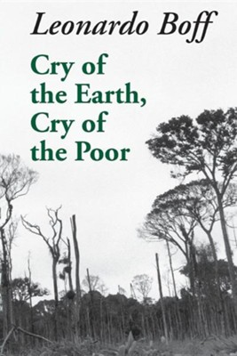 Cry of the Earth, Cry of the Poor  -     By: Phillip Berryman