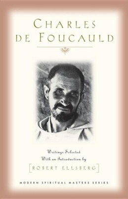 Charles De Foucauld: Writings Selected with an Introduction by Robert Ellsberg  -     By: Charles De Foucauld, Robert Ellsberg