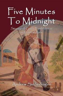 Five Minutes to Midnight  -     By: Andrew Sieberhagen
