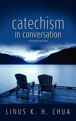 Catechism in Conversation  -     By: Linus K.H. Chua