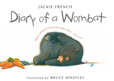 Diary of a Wombat  -     By: Jackie French     Illustrated By: Bruce Whatley