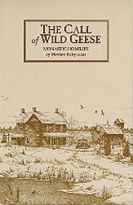 The Call of Wild Geese: Monastic Homilies  -     Edited By: William O. Paulsell     By: Matthew Kelty