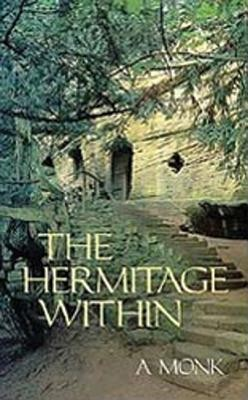 The Hermitage Within: Spirituality of the Desert by a Monk  -     By: Monk Neame, Alan Neame