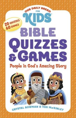 Bible Quizzes & Games: People in God's Amazing Story   -     By: Crystal Bowman, Teri McKinley     Illustrated By: Luke Flowers