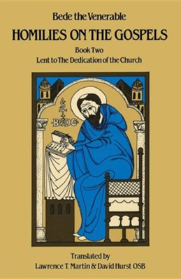 Homilies on the Gospels: Book Two: Lent to the Dedication of the Church  -     Translated By: Lawrence T. Martin     By: Bede the Venerable