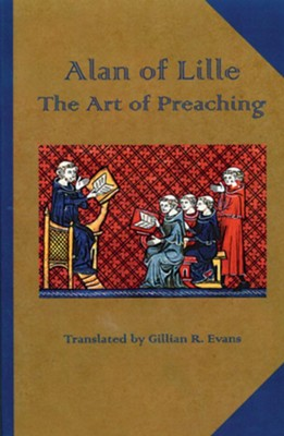 Alan of Lille: The Art of Preaching  -     Translated By: Gillian R. Evans     By: Alanus & Gillian R. Evans