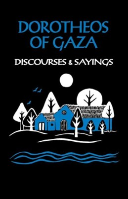 Dorotheos of Gaza: Discourses and Sayings  -     By: Eric P. Wheeler