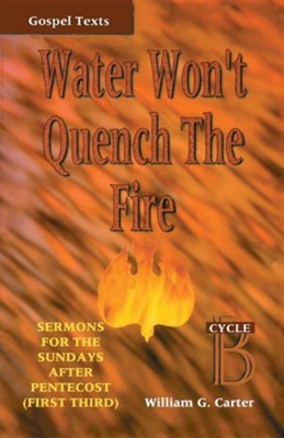 Water Won't Quench the Fire                             -     By: William G. Carter