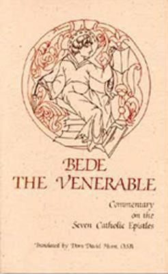 Bede the Venerable: Commentary on the Seven Catholic Epistles  -     Translated By: Dom David Hurst O.S.B.     By: Bede the Venerable