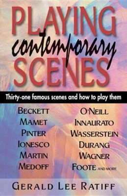 Playing Contemporary Scenes  -     Edited By: Gerald Ratliff     By: Gerald Ratliff(ED.)