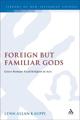 Foreign but Familiar Gods  -     By: Lynn Allan Kauppi
